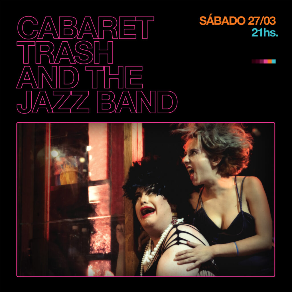 Cabaret trash - Planta Inclan